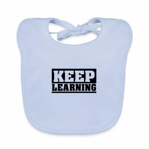 KEEP LEARNING Spruch, Lernen, Motivation, schlicht - Baby Bio-Lätzchen
