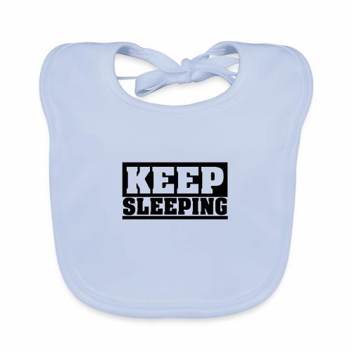 KEEP SLEEPING Spruch Schlaf weiter, Schlafen, cool - Baby Bio-Lätzchen