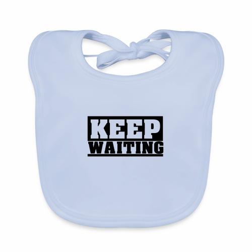 KEEP WAITING Spruch, cool, schlicht, weiter Warten - Baby Bio-Lätzchen