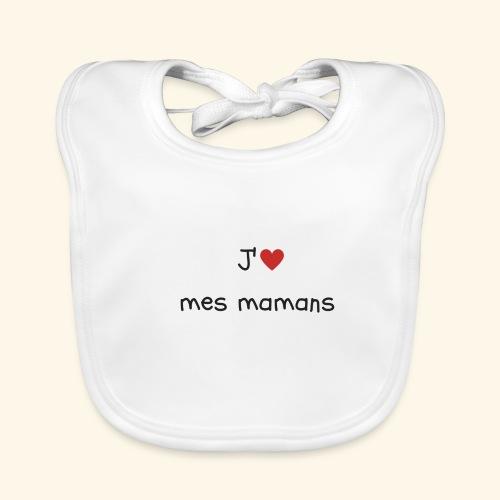 J'aime mes mamans - Vêtements bébé et enfants - Bavoir bio Bébé