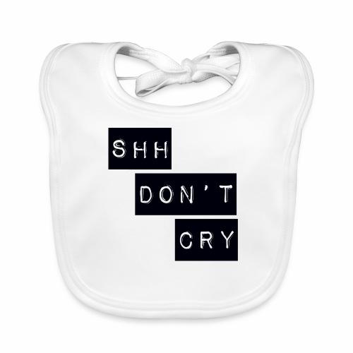 Shh dont cry - Organic Baby Bibs