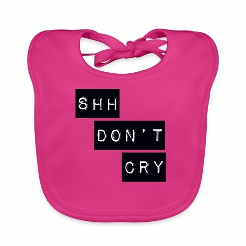 Shh dont cry - Baby Organic Bib