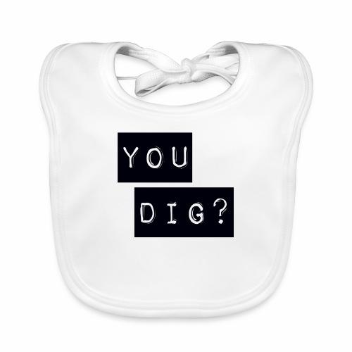 You Dig - Baby Organic Bib