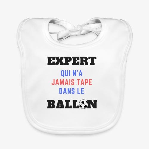 Expert qui n'a jamais tapé dans le ballon - Bavoir bio Bébé