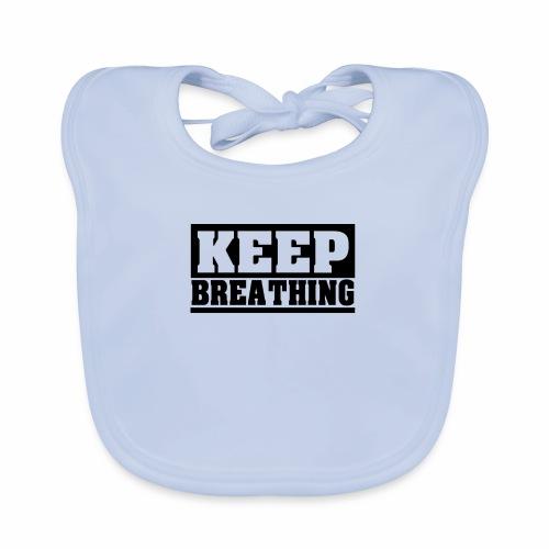 KEEP BREATHING Spruch, atme weiter, schlicht - Baby Bio-Lätzchen