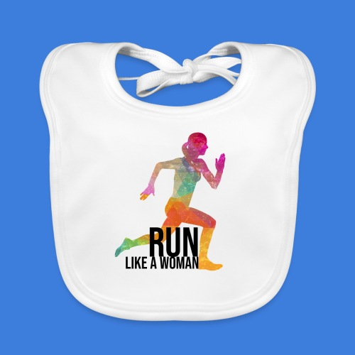 Run like a woman - Baby Bio-Lätzchen