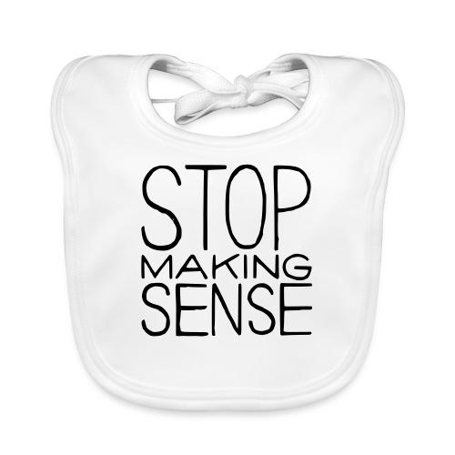 Stop Making Sense - Baby Organic Bib