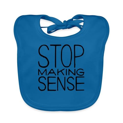Stop Making Sense - Organic Baby Bibs