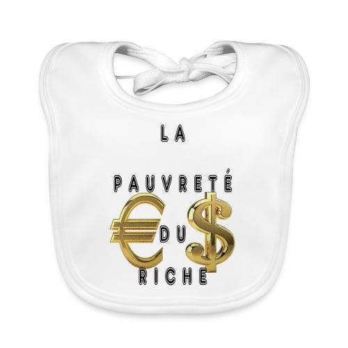 La Pauvreté Du Riche - Bavoir bio Bébé