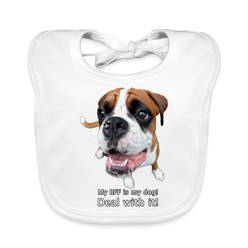 My BFF is my dog deal with it - Baby Organic Bib