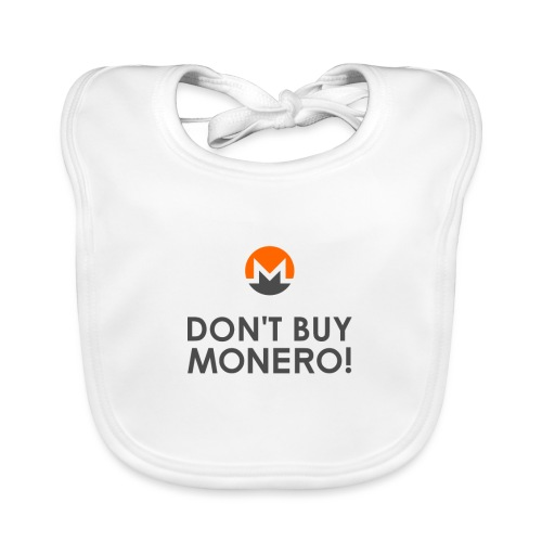 DON'T BUY MONERO! - Baby Organic Bib