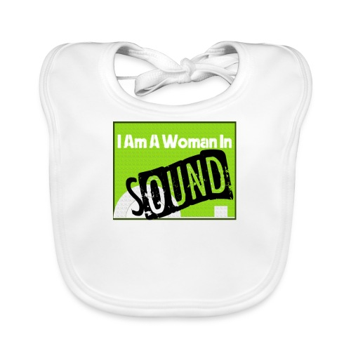 I am a woman in sound - Baby Organic Bib