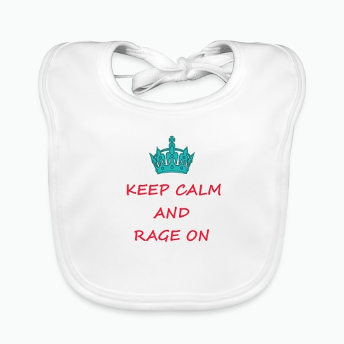 KEEP CALM AND RAGE ON - Organic Baby Bibs