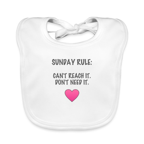 Sunday Rule: Can't Reach It. Don't Need It. - Organic Baby Bibs