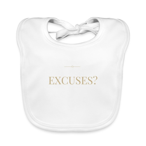 EXCUSES? Motivational T Shirt - Baby Organic Bib