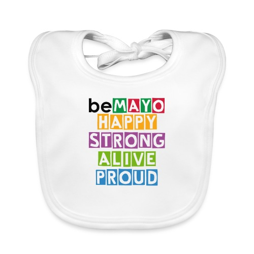 Happy Strong Alive Proud - Baby Organic Bib
