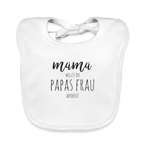 Mama, willst du Papas Frau werden? Baby Antrag - Baby Bio-Lätzchen