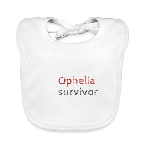 Ophelia survivor - Baby Organic Bib