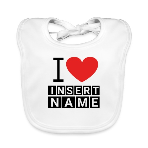 I LOVE ME INSERT NAME - Bavoir bio Bébé