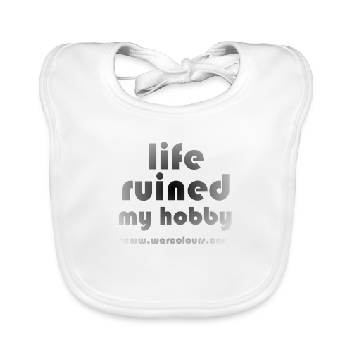 life ruined my hobby faded - Baby Organic Bib