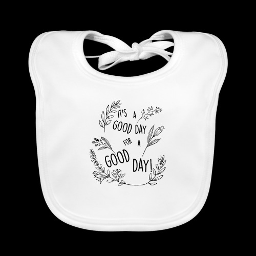 It's a good day for a good day! - Floral Design - Bavaglino ecologico per neonato