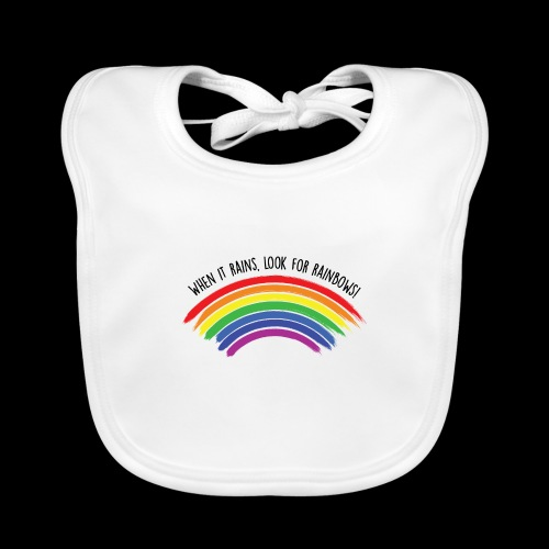 When it rains, look for rainbows! - Colorful Desig - Bavaglino ecologico per neonato