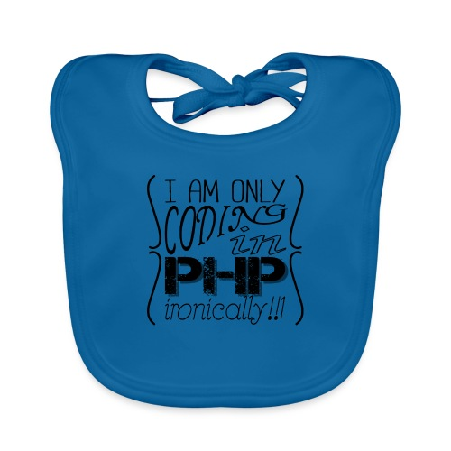 I am only coding in PHP ironically!!1 - Organic Baby Bibs
