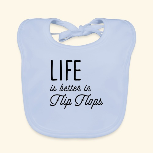 Life is better in Flip Flops - Baby Bio-Lätzchen