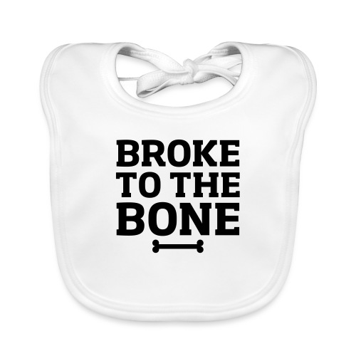 Broke To The Bone - Organic Baby Bibs
