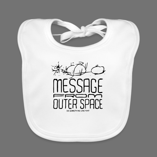 Message From Outer Space (black) - Baby Organic Bib