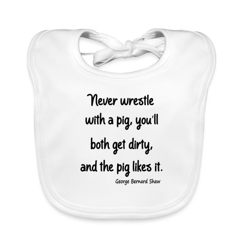 Don't Engage with a Pig - Organic Baby Bibs