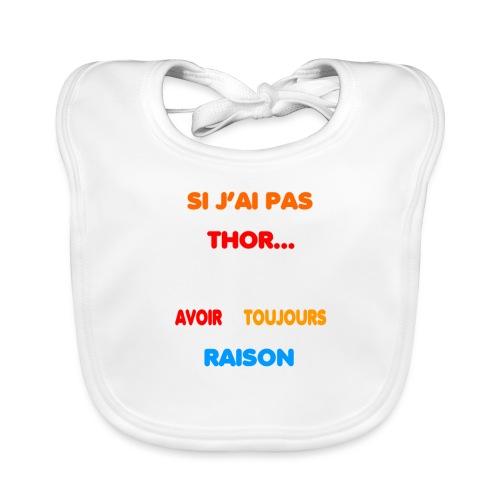 raison or not thor - Bavoir bio Bébé