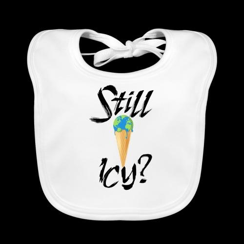 Still Icy? #safetheplanet #fridaysforfuture - Baby Bio-Lätzchen