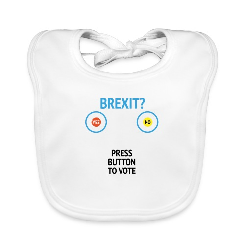 Brexit: Press Button To Vote - Baby økologisk hagesmæk