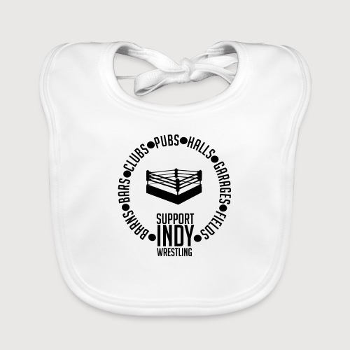 Support Indy Wrestling Anywhere - Organic Baby Bibs
