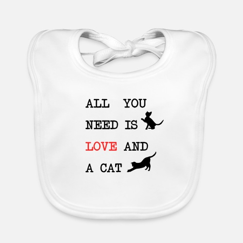 All You Need is Love and a Cat - Bio-slabbetje voor baby's