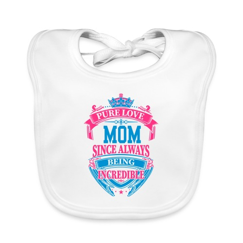 Mom Since Always Incredible - Babero ecológico bebé