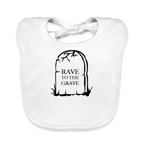 Rave to the Grave - Baby Organic Bib