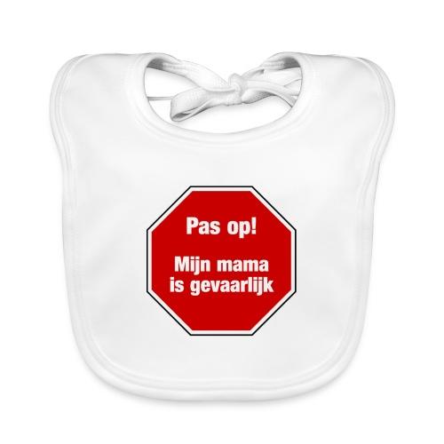 Pas op! Mijn Mama Is Gevaarlijk / Baby humor - Bio-slabbetje voor baby's