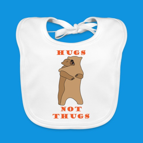 Hugs Not Thugs.png - Baby Organic Bib