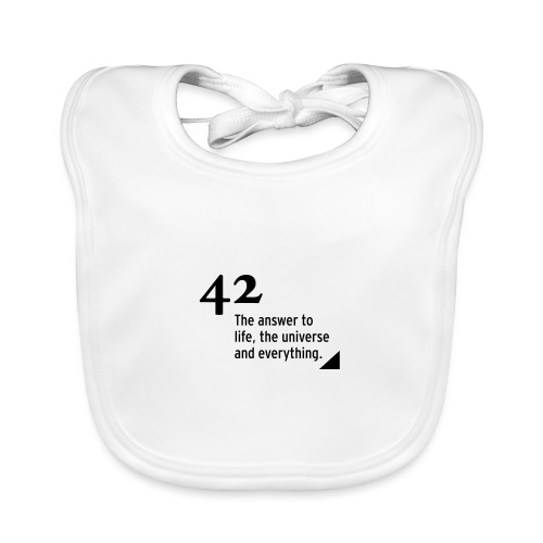 42 - the answer to life, the universe & everything - Baby Bio-Lätzchen