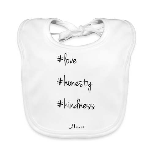 #love #honesty #kindness - Baby Organic Bib