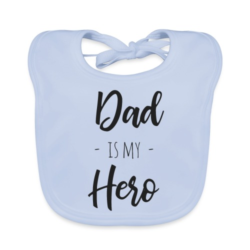 Dad is my hero - Baby Bio-Lätzchen