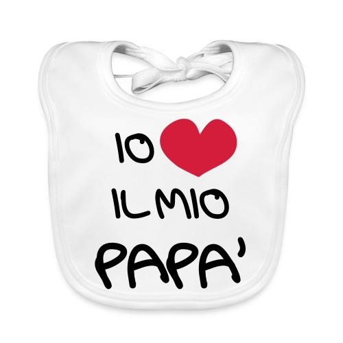 Io Amo il Mio Papà - Bavaglino