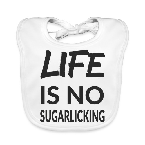 LIFE IS NO SUGARLICKING - Baby Bio-Lätzchen