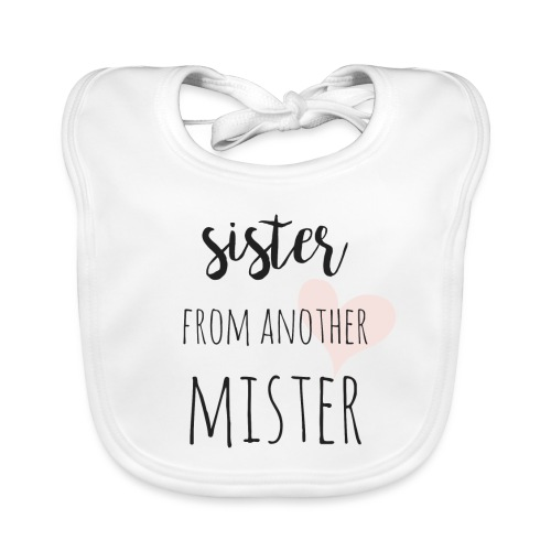 Sister from another Mister - Baby Bio-Lätzchen