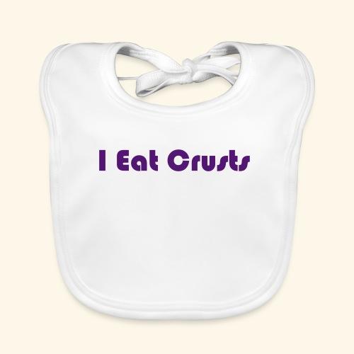 I Eat Crusts - Cool Kids Clobber. - Organic Baby Bibs