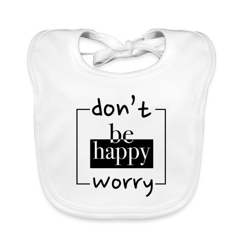 Don't worry, be happy - Organic Baby Bibs