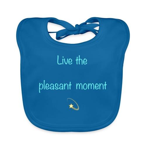 Live the pleasant moment - Bavoir bio Bébé