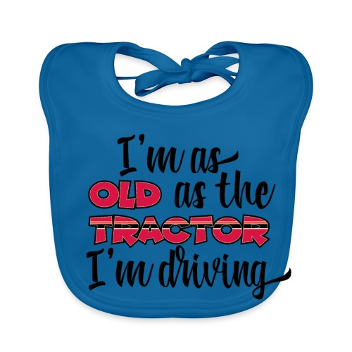 I am as old as the tractor i am driving RED - Bio-slabbetje voor baby's